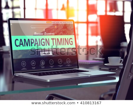 Campaign Timing - on Laptop Screen. Closeup. 3D. Stock photo © tashatuvango