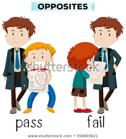 Opposite words for pass and fail Stock photo © bluering