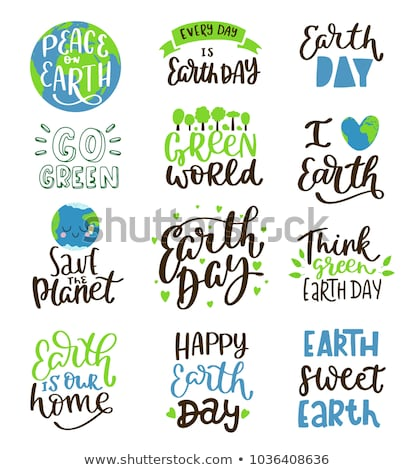 Happy Earth day quote for world environment care Stock photo © cienpies