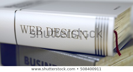 Book Title on the Spine - Web Design. 3D. Stock photo © tashatuvango