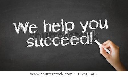 We help you succeed Chalk Illustration Stock photo © kbuntu