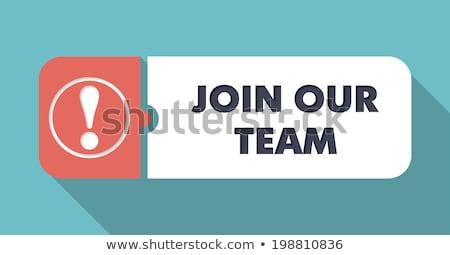 join our team on turquoise in flat design stock photo © tashatuvango