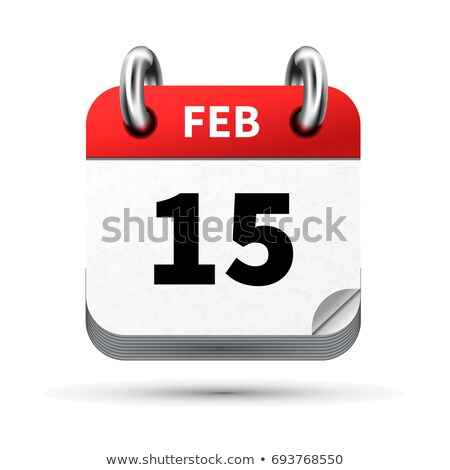 Bright realistic icon of calendar with 15 february date isolated on white Stock photo © evgeny89