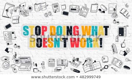 Stop Doing What Doesnt Work on White Brick Wall. Stock photo © tashatuvango