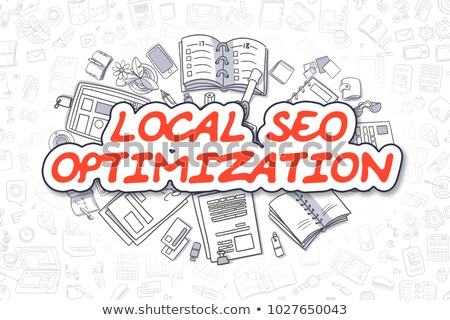 Local SEO Optimization - Doodle Red Word. Business Concept. Stock photo © tashatuvango