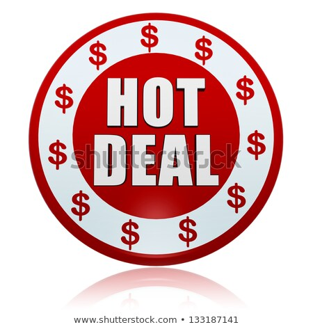 hot deal with dollar signs in white red circle label stock photo © marinini