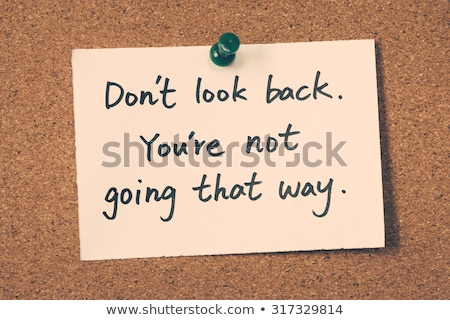 Don't look back. You're not going that way Stock photo © maxmitzu