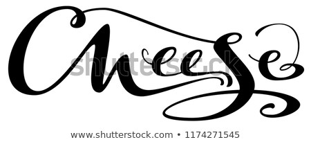 Cheese ornate hand written calligraphy text inscription Stock photo © orensila
