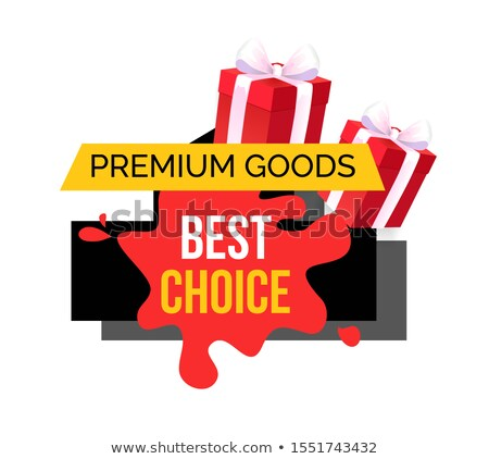 Premium Goods and Best Choice Blot Banner Ribbon Stock photo © robuart