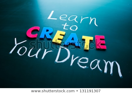 learn to create your dream stock photo © ansonstock