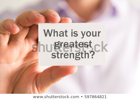 What Is Your Greatest Strength - Business Concept. Stock photo © tashatuvango