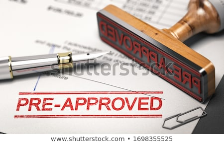 Lending concept. Pre-approved mortgage loan. Stock photo © olivier_le_moal