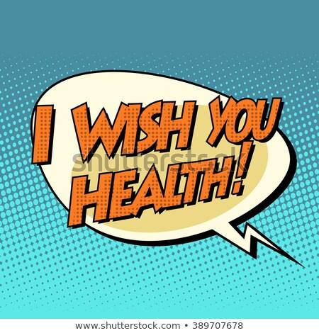 Kívánság egészség dinamikus buborék retro képregény Stock fotó © studiostoks