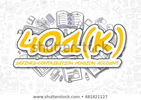 401k - Doodle Yellow Text. Business Concept. Stock photo © tashatuvango