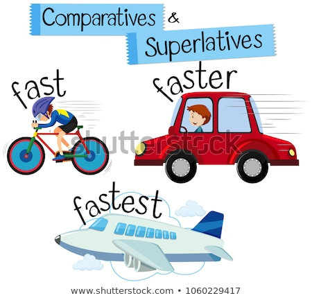 Comparatives and superlatives for word fast Stock photo © bluering