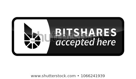 Bitshares accepted here, black glossy badge on white Stock photo © evgeny89