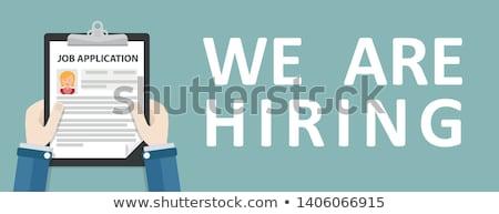 Hand Clipboard Job Application We Are Hiring Header Stock photo © limbi007