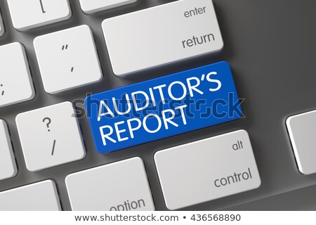 auditors report closeup of blue keyboard button 3d illustration stock photo © tashatuvango