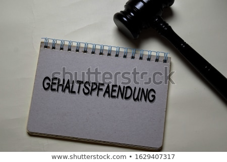Gehaltspfaendung Stock photo © Mazirama