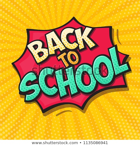 back to school poster in comic sound educational comic speech stock photo © pashabo