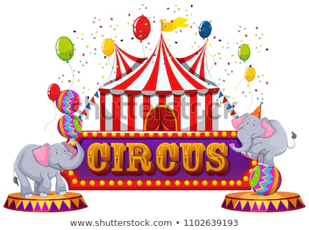 A Fun Circus anf Happy Animal Stock photo © bluering