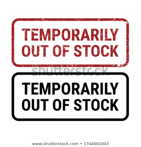 Temporarily out of stock grunge rubber stamp sign, plate with in Stock photo © gomixer