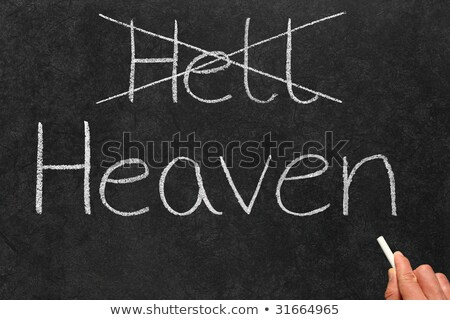 Crossing out Hell and writing Heaven on a blackboard. Stock photo © latent