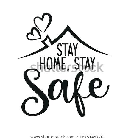 Bleiben home sicher motivierend Plakat Haus Stock foto © SArts