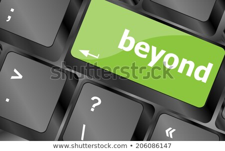 beyond button on keyboard key with soft focus Stock photo © fotoscool