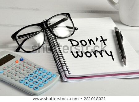 Don't Worry text on notepad  Stock photo © fuzzbones0
