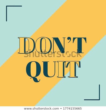 Quit word concept. Stock photo © 72soul
