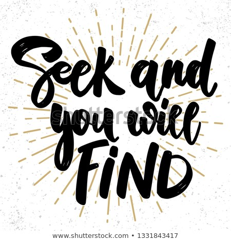Seek and you will find. Lettering phrase on grunge background. Design element for poster, card, bann Stock photo © masay256