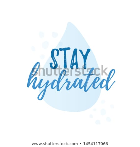 Stay hydrated! Stock photo © lithian