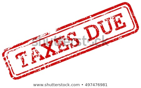 taxes due red rubber stamp stock photo © shawnhempel