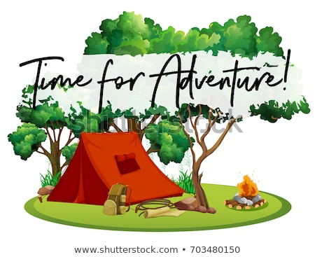 Camping site with phrase time for adventure Stock photo © colematt