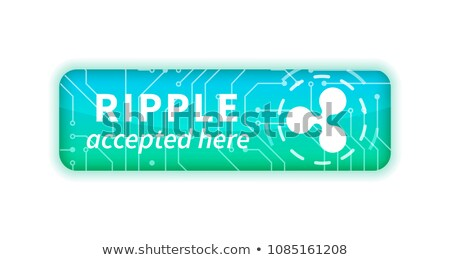 Ripple accepted here, bright glossy badge on white Stock photo © evgeny89