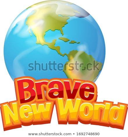 Font design for word brave new world on white background Stock photo © bluering