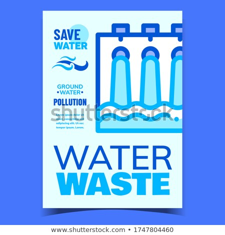 Water Waste Industry Creative Promo Poster Vector Stock photo © pikepicture