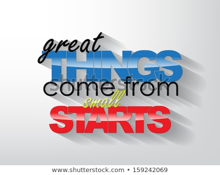 Great Things come from small starts Stock photo © maxmitzu