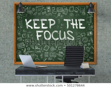 Chalkboard on the Office Wall with Keep the Focus Concept. 3D. Stock photo © tashatuvango