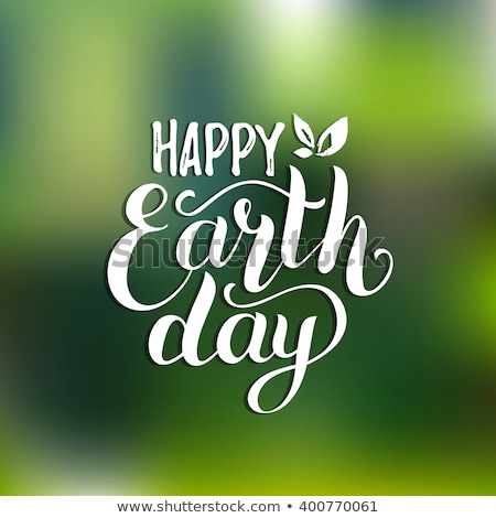 happy earth day stock photo © choreograph