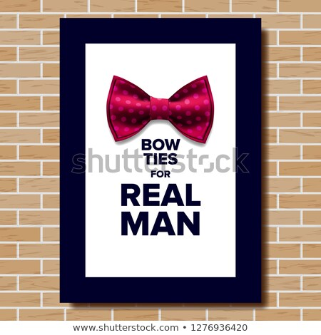 bow tie poster vector bow ties for real man brick wall knot silk a4 size vertical realistic il stock photo © pikepicture