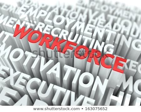 Workforce. Wordcloud Concept. Stock photo © tashatuvango