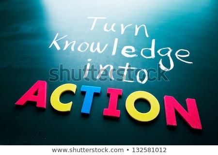 Turn Knowledge Into Action - Business Concept. Stock photo © tashatuvango