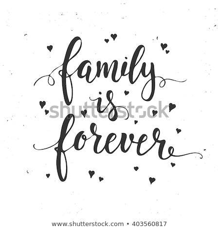 Família para sempre tipografia cartaz inspirado Foto stock © kollibri