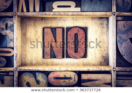 The word 'NO' written in old vintage letterpress type. Stock photo © enterlinedesign