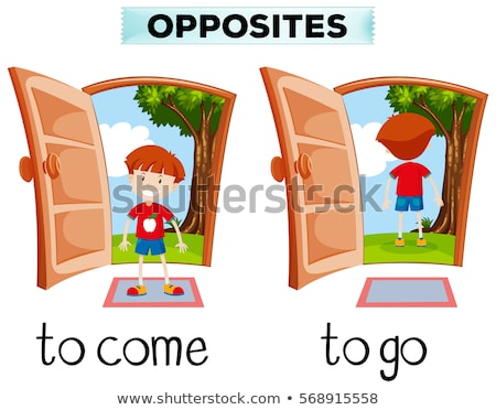 Opposite words for come and go Stock photo © bluering