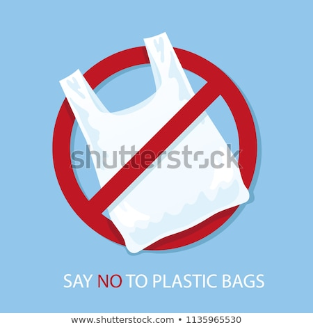 No plastic bag, pollution problem, prohibition sign Stock photo © MarySan