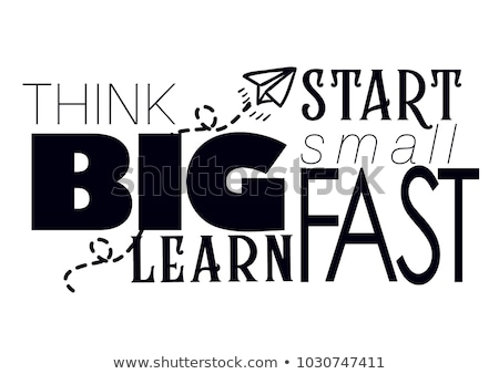 Start small think big quote illustration design Stock photo © alexmillos