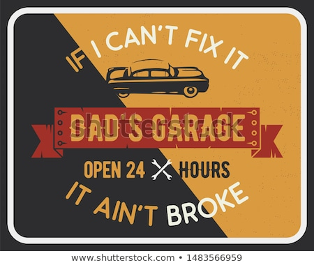 Garage poster print with slogan. Typography for t cards - dads garage. Retro vintage car service bro Stock photo © JeksonGraphics